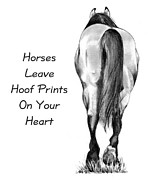 Western Pencil Drawing Prints - Horses Leave Hoof Prints On Your Heart Print by Joyce Geleynse