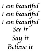 Communication Digital Art Prints - I am beautiful See it Say it Believe it Print by Andee Photography