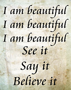 Signs Mixed Media Prints - I am beautiful See it Say it Believe it Grunge Print by Andee Photography
