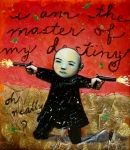 Funny Mixed Media Metal Prints - I Am the Master of My Destiny Metal Print by Pauline Lim