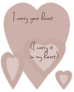 Encouragement Posters - I Carry Your Heart I Carry It In My Heart - Dusky Pinks Poster by Nomad Art And  Design