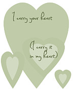 Encouragement Posters - I Carry Your Heart I Carry It In My Heart - Pale Greens Poster by Nomad Art And  Design