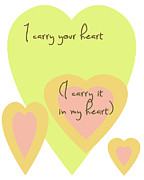 Encouragement Posters - I Carry Your Heart I Carry It In My Heart - Yellow And Peach Poster by Nomad Art And  Design