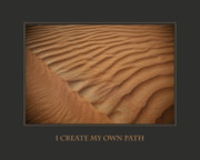 Self Help Posters - I Create My Own Path Poster by Donna Corless