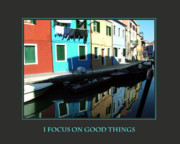 Self Help Posters - I Focus on Good Things  Poster by Donna Corless