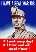 Coal Metal Prints - I Have A Real War Job Metal Print by War Is Hell Store