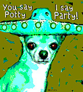 Chihuahua Portraits Posters - I Say Party Chihuahua Poster by Rebecca Korpita