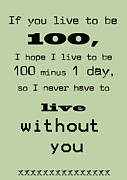 If You Live To Be 100 - Green Print by Nomad Art And  Design