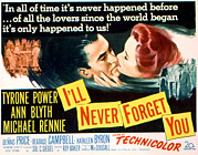 Blyth Posters - Ill Never Forget You, Tyrone Power, Ann Poster by Everett