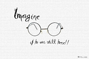 Yoko Ono Posters - Imagine If He Was Still Here Poster by Bill Cannon