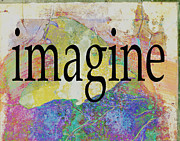 Imagine Mixed Media - Imagine typography art by Ann Powell