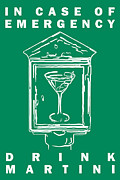 Proverbs Prints - In Case Of Emergency - Drink Martini - Green Print by Wingsdomain Art and Photography