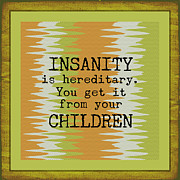 Insanity Prints - Insanity Print by Bonnie Bruno