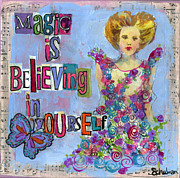 Inspirational Art Painting Originals - Inspirational Art - Magic is Believing in Yourself by Miriam  Schulman