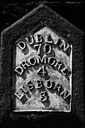 Mile Marker Prints - Irish Milestone Saying Dublin Dromore And Lisburn In Ireland Print by Joe Fox
