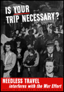 World War Two Posters - Is Your Trip Necessary Poster by War Is Hell Store