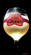 Wine Tasting Prints - Its Good to be The Queen Print by Cheryl Young