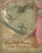 Clock Hands Digital Art Posters - Its Later Than You Think Poster by Cindy Wright