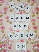 Scrabble Framed Prints - Keep Calm and Dream On Framed Print by Georgia Fowler