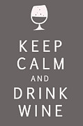 Carry On Art Framed Prints - Keep Calm and Drink Wine Framed Print by Nomad Art And  Design