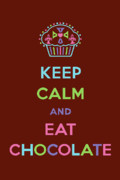 Printed Digital Art Prints - Keep Calm and Eat Chocolate Print by Andi Bird