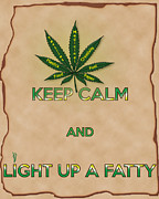 Hooch Posters - Keep Calm and Light Up a Fatty Poster by Barbara Giordano