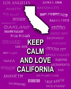 Typography Map Digital Art - Keep Calm and Love California State Map City Typography by Keith Webber Jr