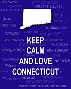 Typography Map Digital Art - Keep Calm and Love Connecticut State Map City Typography by Keith Webber Jr