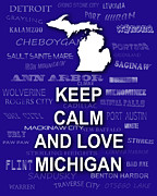 Typography Map Digital Art - Keep Calm and Love Michigan State Map City Typography by Keith Webber Jr
