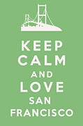Text Art Framed Prints - Keep Calm and Love San Francisco Framed Print by Nomad Art And  Design
