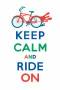 Mountain Biking Posters - Keep Calm and Ride On Cruiser Poster by Andi Bird