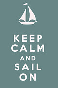 Text Art Framed Prints - Keep Calm and Sail On Framed Print by Nomad Art And  Design
