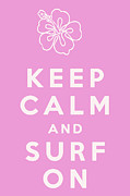 Surfing Digital Art Posters - Keep Calm and Surf On Poster by Nomad Art And  Design