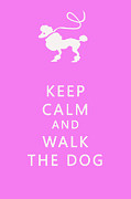 Dog Walking Prints - Keep Calm and Walk The Dog Print by Nomad Art And  Design