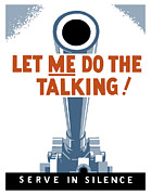 Wwii Propaganda Metal Prints - Let Me Do The Talking Metal Print by War Is Hell Store