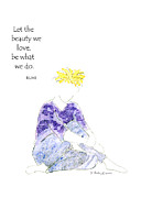 Humorous Greeting Cards Prints - Let the Beauty - Spiritual Print by Karen Bailey