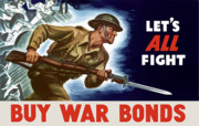 Second World War Framed Prints - Lets All Fight Buy War Bonds Framed Print by War Is Hell Store