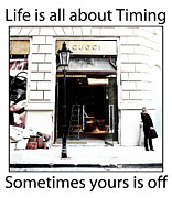 Misfortune Posters - Life is about Timing Poster by John Rizzuto