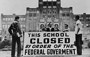 Discrimination Posters - Little Rock Central High Was Closed Poster by Everett