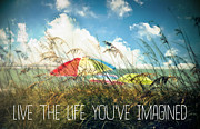 Imagined Posters - Live the Life Youve Imagined Poster by Tammy Wetzel