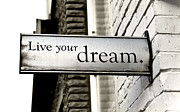Live Art Photo Prints - Live Your Dream Print by Kamil Swiatek