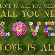 All You Need Is Love Prints - Love Flowers Is All You Need Print by Susan Ragsdale