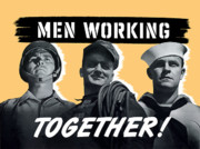 United States Government Prints - Men Working Together WW2 Poster Print by War Is Hell Store