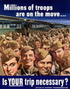 United States Government Prints - Millions Of Troops Are On The Move Print by War Is Hell Store