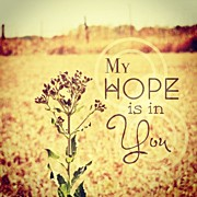 Beauty Posters - My Hope Is In You. Psalm 39:7💜 Poster by Traci Beeson