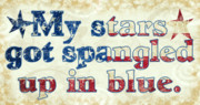 Pledge Of Allegiance Posters - My Stars Got Spangled up in Blue. Poster by Laura Brightwood
