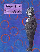 Kelly  Parker - Never take life seriously