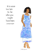 Humorous Greeting Cards Painting Prints - Never Too Late - Multicultural - Inspirational Print by Karen Bailey
