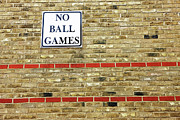 Brick Wall Prints - No Ball Games Print by Richard Newstead