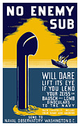 Wwii Framed Prints - No Enemy Sub Will Dare Lift Its Eye Framed Print by War Is Hell Store